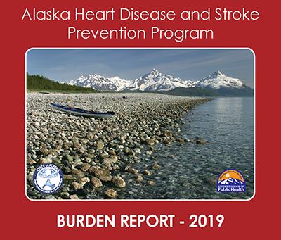 Heart Disease and Stroke in Alaska - 2019 Burden Report