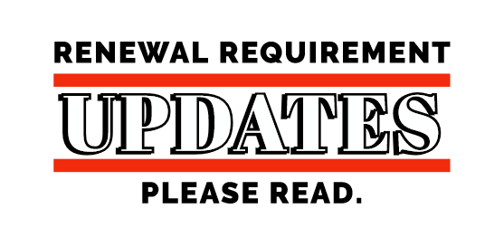 Renewal Requirement Updates, please read.