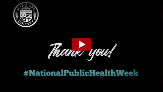 Public Health Week and Thank You Video for Our Healthcare Providers