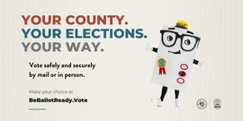 Your County. Your Elections. Your Way.