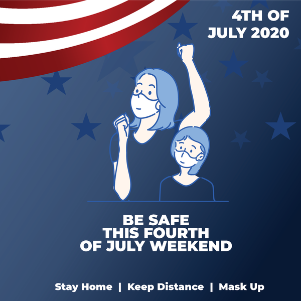 Be Safe this 4th of July Weekend
