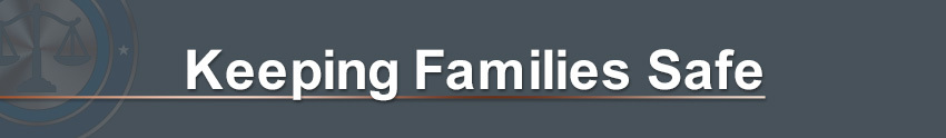 Keeping Families Safe Section Header