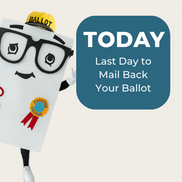 Last Day to Mail In Ballots