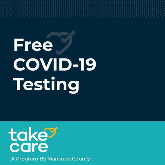 Free COVID testing, Take care