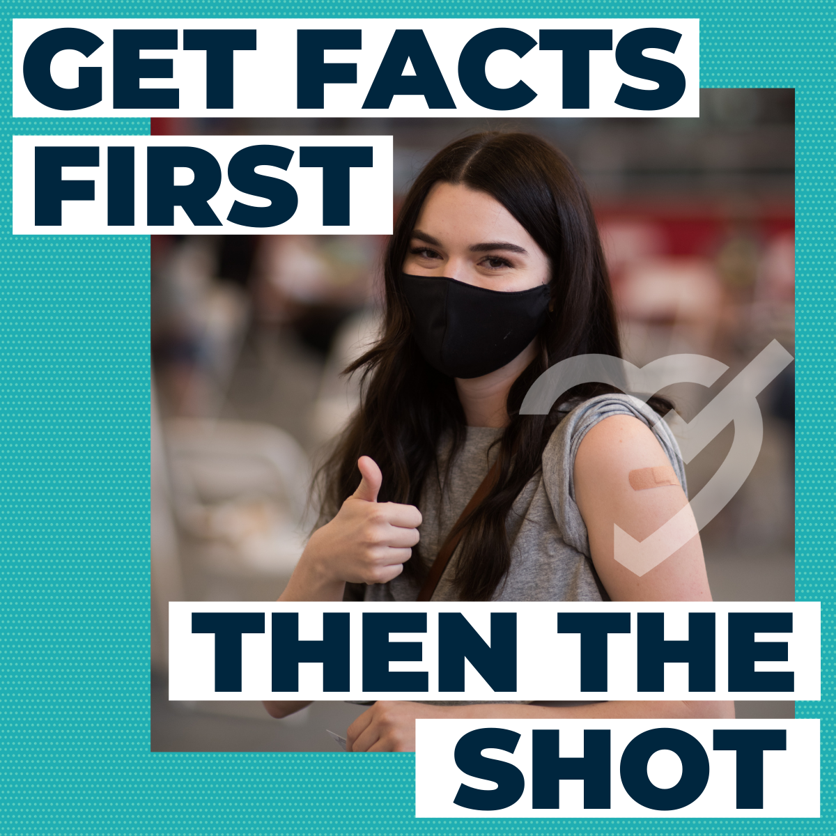Vaccine facts first, then the shot