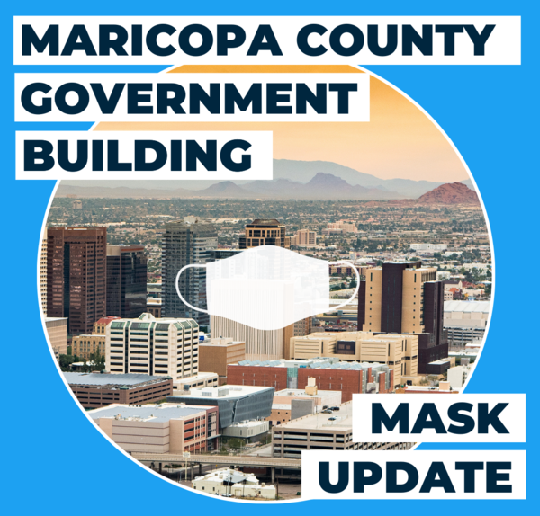 Maricopa County Government Buildings Mask Update