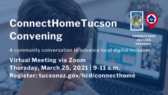 ConnectHomeTucson Virtual Convening Flyer