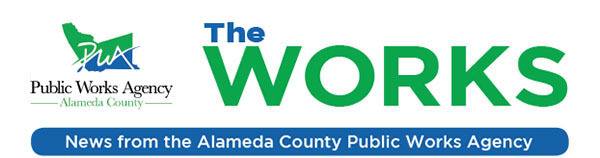 The Works - News from the Alameda County Public Works Agency