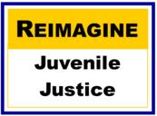 reimagine juvenile justice