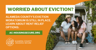 Worried About Eviction? Alameda County's Eviction Moratorium is Still in Place.