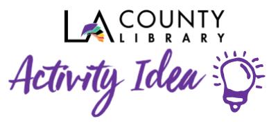 LA County Library Activity Idea