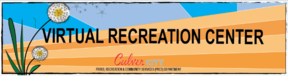 Virtual Recreation Center Culver City Parks Recreation and Community Services Department