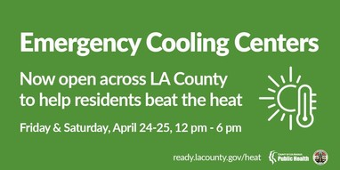 Emergency Cooling Centers Now Open across LA County to help residents beat the heat Friday and Saturday, 12 pm - 6 pm