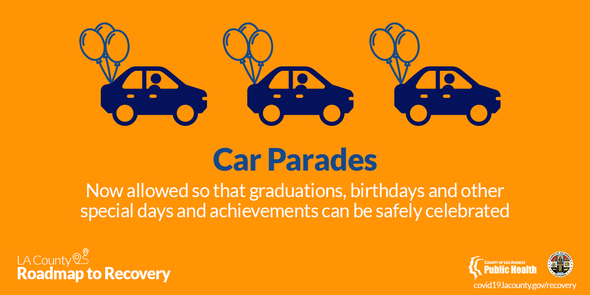 Car Parades are now allowed so that graduations, birthdays and other special days and achievements can be safely celebrated