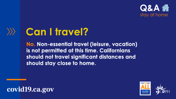 Non-essential travel is not permitted at this time. Californians should not travel significant distances & should stay close to home.
