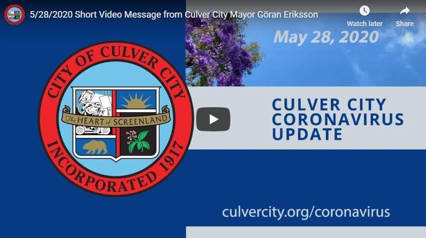 Click/tap here to view Mayor Eriksson's May 28 Culver City Coronavirus Update Video