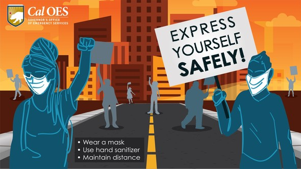 CalOES Express Yourself Safety Wear a face covering, use hand sanitizer and maintain distance