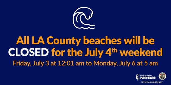 All LA County beaches will be closed for the July 4th weekend.