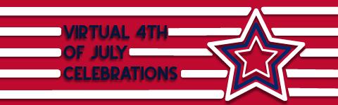 Virtual 4th of July Celebrations