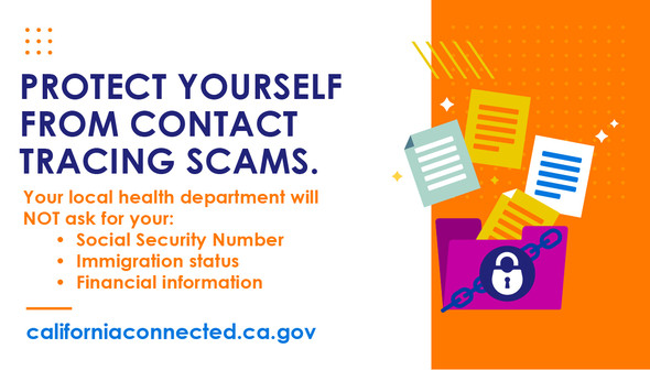 Health departments will NOT ask you for your social security number, immigration status ,or financial information.