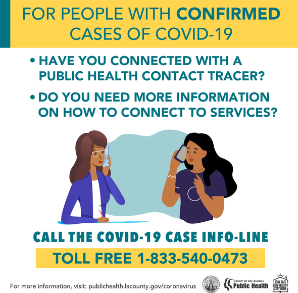 Confirmed COVID-19 case? Have you connected with a public health tracer? Do you need more info on how to connect to services? Call 833-540-0473.