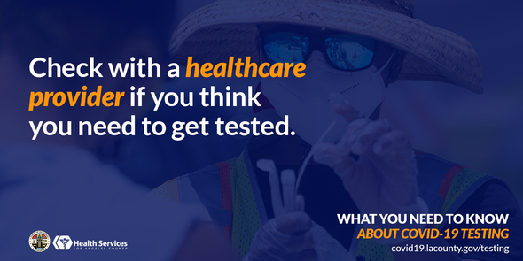 Check with a healthcare provider if you think you need to get tested.