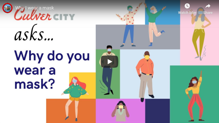 Click here to hear why staff at the City of Culver City wear masks. Image of YouTube video: Culver City asks...Why do you wear a mask?