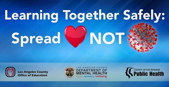 Learning Together Safely: Spread Love, Not Coronavirus. Click here to link to the LA County Department of Mental Health website.