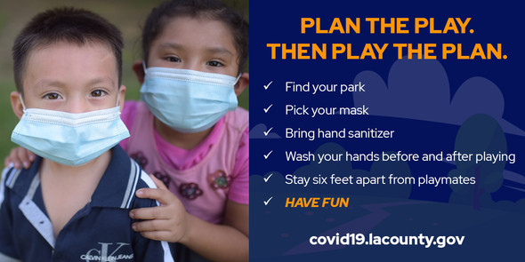 Plan the play. Then play the plan. Find park. Pick mask. Bring sanitizer. Wash hands. 6 feet apart. Have fun.