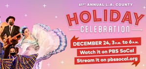 61st Annual Holiday Celebration Dec. 24, 3 - 6 PM. Watch it on PBS SoCal. Stream it on pbssocal.org