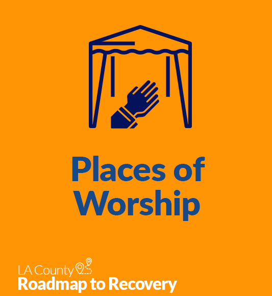 Places of Worship LA County Roadmap to Recovery