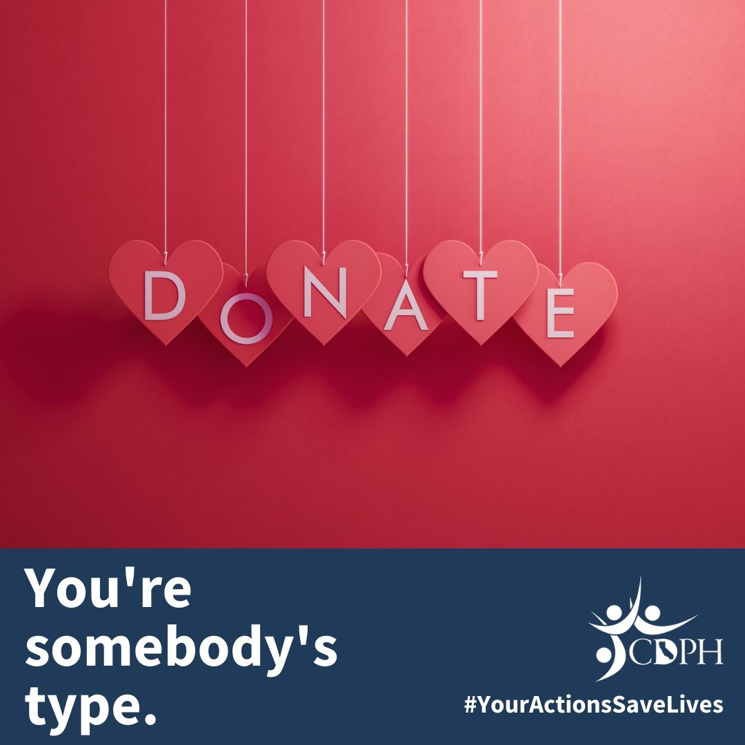 Donate. You're somebody's type. #YourActionsSaveLives California Department of Public Health