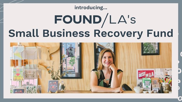 introducing...FOUND/LA's Small Business Recovery Fund