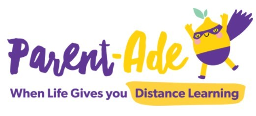 Parent-Ade: When Life Gives you distance Learning