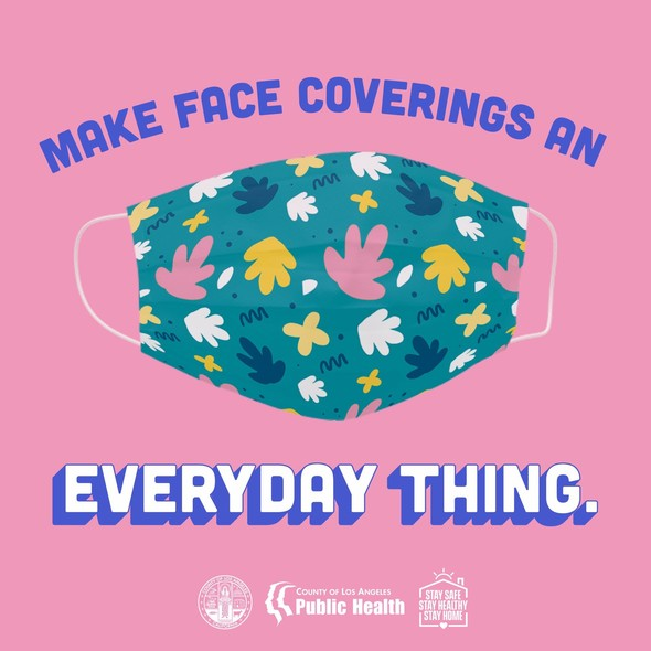 Make face coverings an everyday thing.
