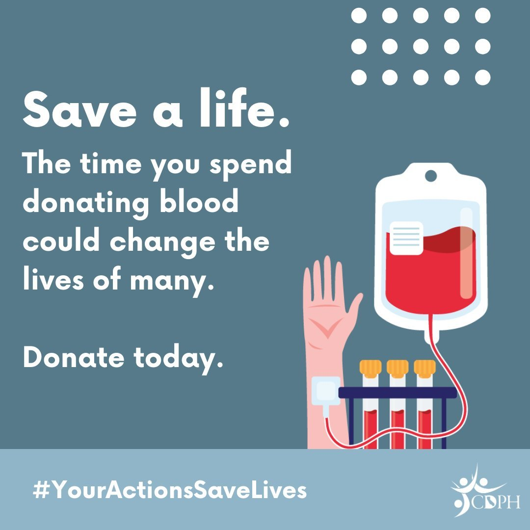 Save a life. The time you spend donating blood could change the lives of many. Donate today. #YourActionsSaveLives