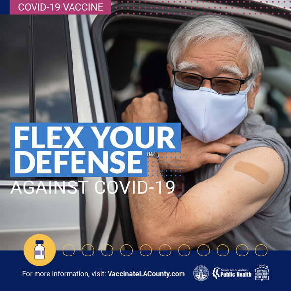 Flex Your Defense Against COVID-19. Man flexing arm. For more information, visit VaccinateLACounty.com.