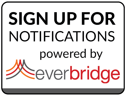 Sign up for notifications powered by Everbridge.