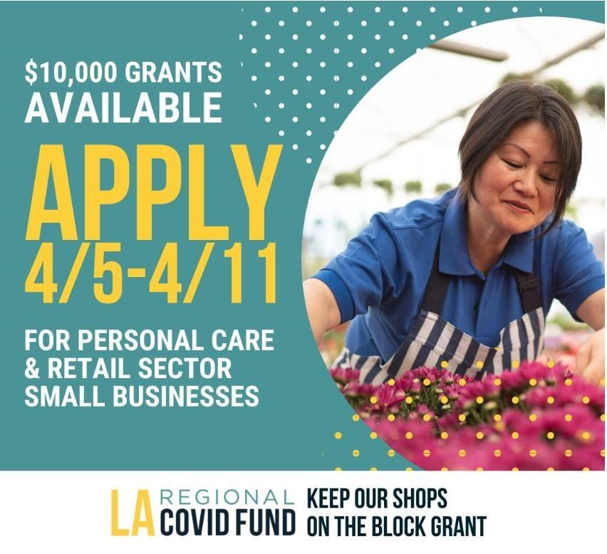 $10,000 grants available; apply 4/5 - 4/11 for personal & retail sector small businesses. LA Regional COVID Fund