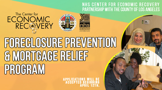 Foreclosure Prevention & Mortgage Relief Program - NHS Center for Economic Recovery, County of Los Angeles, Applications accepted Beginning 4/12