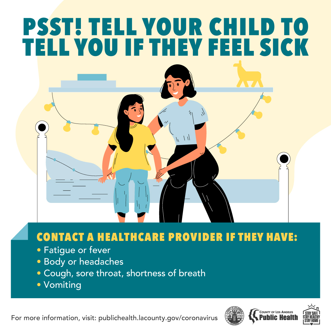 Psst! Tell your child to tell you if they feel sick. Contact a healthcare provider if they have symptoms noted in text above.