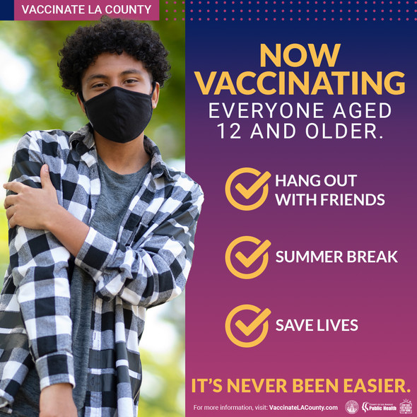 Now vaccinating everyone aged 12 and older. Hang out with friends, summer break, save lives. It's never been easier.
