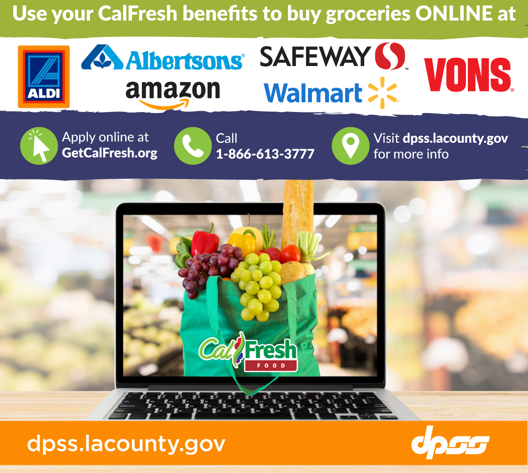 Use CalFresh benefits to buy groceries online at Aldi, Albertsons, Safeway, Amazon, Vons, Walmart. Apply at GetCalFresh.org, Call 866.613.3777