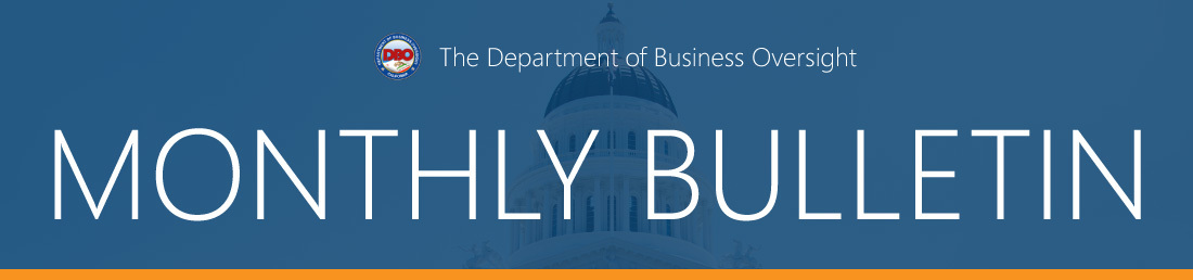 The Department of Business Oversight - Monthly Bulletin