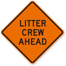 Litter Crew sign