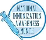 Image of a vaccine with the words National Immunization Awareness Month