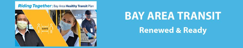 Bay Area Transit Renewed and Ready