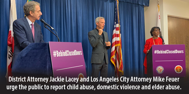 District Attorney Jackie Lacey and Los Angeles City Attorney Mike Feuer urge the public to report child abuse, domestic violence and elder abuse