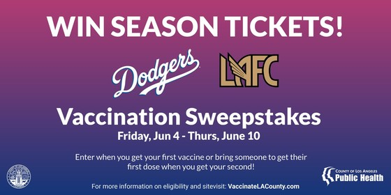 Vaccination Sweepstakes (LAFC + Dodgers)
