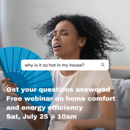 Jul. 25 - Webinar on Harnessing Home Performance: Ways to Improve Home Health and Comfort